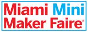 Miami Mini Maker Faire